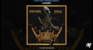 Loaded BY Young Thug x Peewee Longway